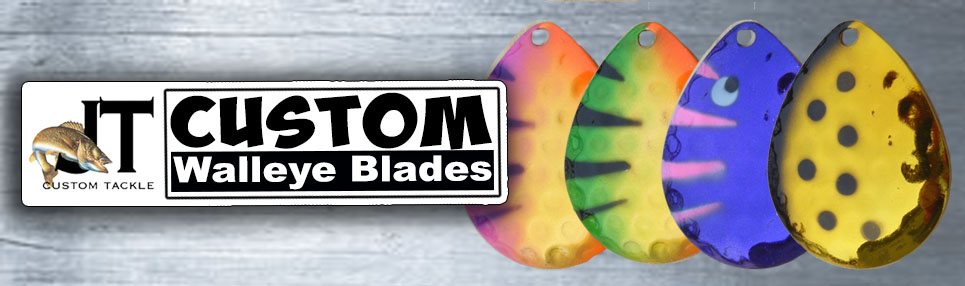 Custom Walleye Blades By JT Tackle